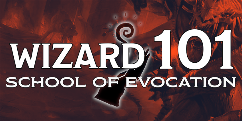 Wizard 101: School of Evocation - Posts - D&D Beyond